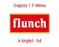 coupons de réduction Jeu FLUNCH Anglet (64) - Gagnez 1 F MENU