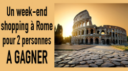 coupons de réduction GAGNEZ 1 WEEK-END SHOPPING POUR 2 A ROME !